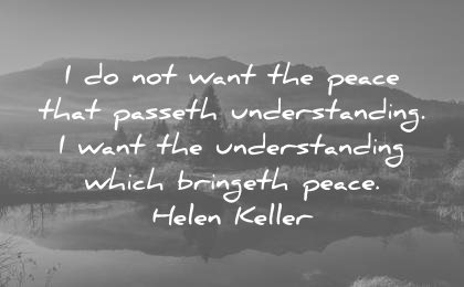 peace quotes want passeth understanding bringeth helen keller wisdom