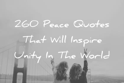 peace quotes that will inspire unity in the world wisdom quotes