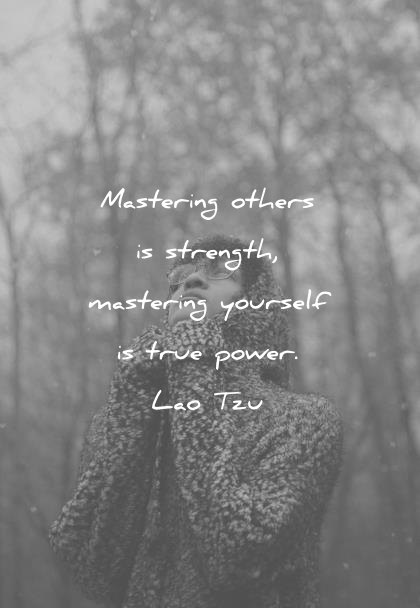 quotes about strength mastering others mastering yourself true power lao tzu wisdom