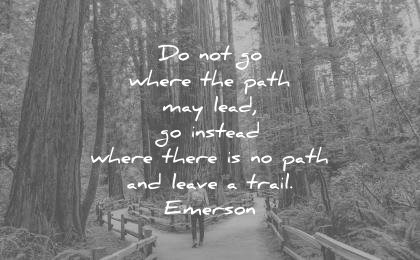 ralph waldo emerson quotes go the path may lead instead where there leave trail wisdom