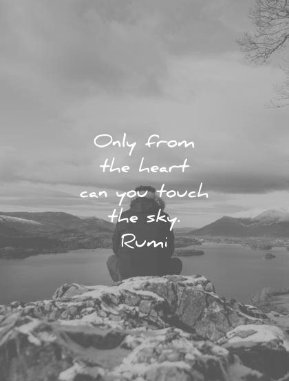 rumi quotes only from heart can you touch sky wisdom
