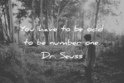 short quotes you are to be odd to be number one dr seuss wisdom quotes