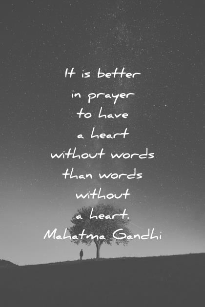 silence quotes it is better in prayer to have a heart without words than words without a heart mahatma gandhi wisdom quotes