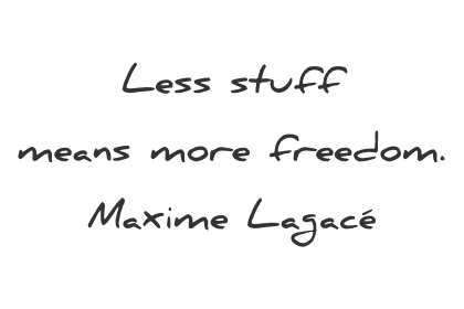 simplicity quotes less stuff means more wisdom maxime lagace wisdom quotes