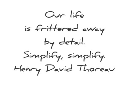 simplicity quotes our life is frittered away by detail simplify simplify henry david thoreau wisdom quotes