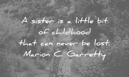 sister quotes little bit childhood that can never lost mario c garrety wisdom