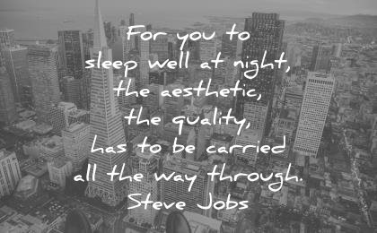 steve jobs quotes for you sleep well night aesthetic quality has carried all way through wisdom