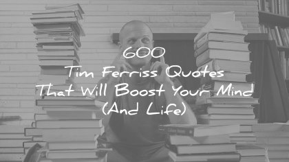 tim ferriss quotes that will boost your mind and life wisdom