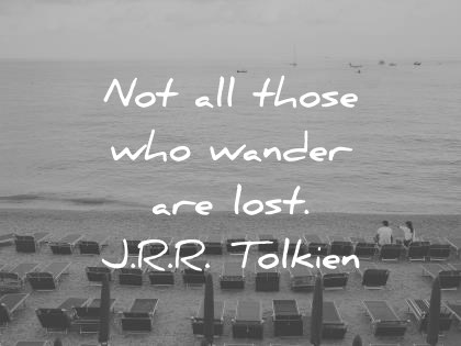 travel quotes not all those who wander are lost jrr tolkien wisdom quotes