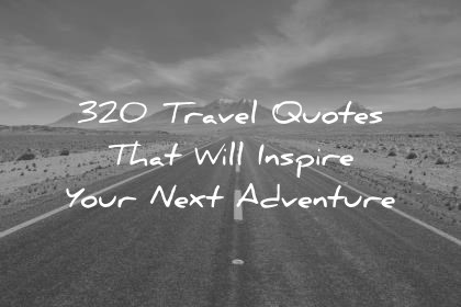 travel quotes that will inspire your next adventure wisdom quotes 1