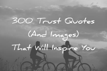trust quotes and images that will inspire you wisdom quotes
