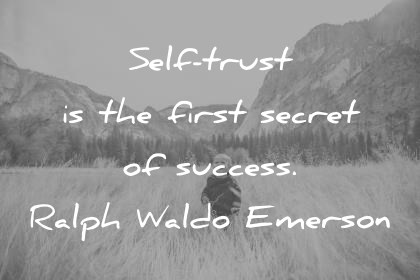 trust quotes sefl trust is the first secret of success ralph waldo emerson wisdom quotes