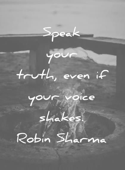 trust quotes speak your truth even if your voice shakes robin sharma wisdom quotes