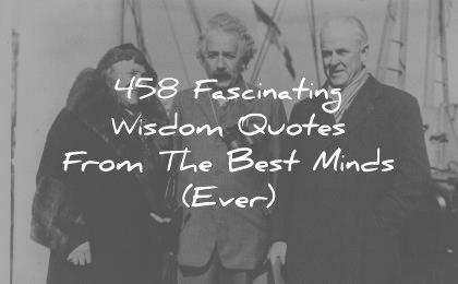words of wisdom quotes from the best minds ever