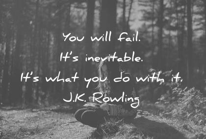writing quotes you will fail its inevitable its what you do with it jk rowling wisdom